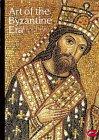 Art of the Byzantine Era (World of Art S.)