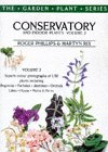 Conservatory and Indoor Plants vol 2. (The Garden Plant Series)