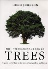 The Hugh Johnson's International Book of Trees: A Guide and Tribute to the Trees of Our Gardens and Forests