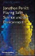 Playing Safe: Science and the Environment (Prospects for Tomorrow S.)