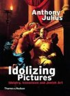 Idolizing Pictures: Idolatry, Iconoclasm and Jewish Art