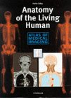 Anatomy of the Living Human: Atlas of Medical Imaging
