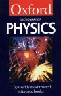 A Dictionary of Physics (Oxford Paperback Reference S.)