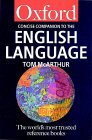 The Concise Oxford Companion to the English Language (Oxford Paperback Reference S.)